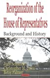 Reorganization of the House of Representatives: Background and History