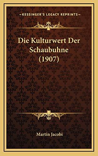Die Kulturwert Der Schaubuhne (1907)