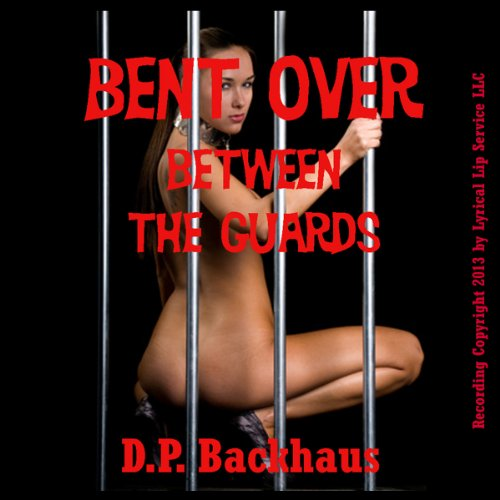 Bent Over Between the Guards audiobook cover art