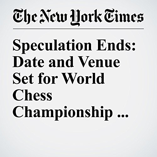 Speculation Ends: Date and Venue Set for World Chess Championship in New York audiobook cover art