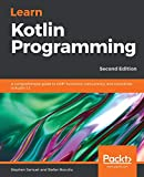 Learn Kotlin Programming: A comprehensive guide to OOP, functions, concurrency, and coroutines in Kotlin 1.3, 2nd Edition