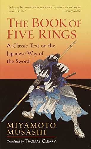 The Book of Five Rings: A Classic Text on the Japanese Way of the Sword (incl. 'The Book of Family Traditions on the Art of War')