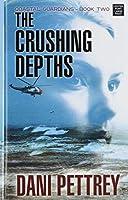 The Crushing Depths (Coastal Guardians)