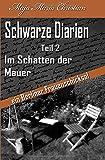 Im Schatten der Mauer: Schwarze Diarien Teil 2 - Maja Maria Christian