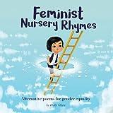 Feminist Nursery Rhymes: Alternative poems for gender equality.