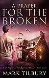 A Prayer For The Broken (English Edition)