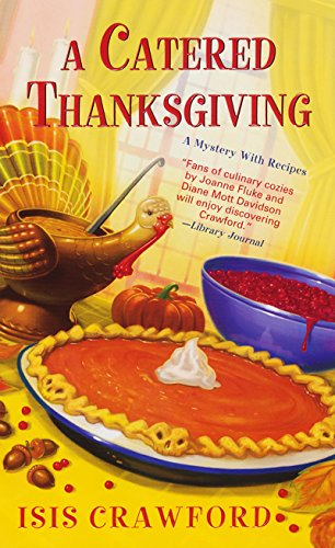 A Catered Thanksgiving (A Mystery With Recipes Book 7) by [Isis Crawford]