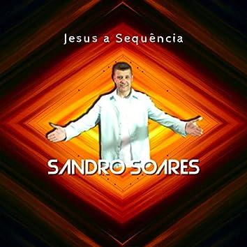 Jesus a Sequência