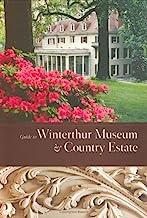 Guide to Winterthur Museum & Country Estate (Winterthur Decorative Arts Series)