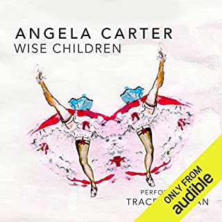 Wise Children                   By:                                                                                                                                 Angela Carter                               Narrated by:                                                                                                                                 Tracey Ullman                      Length: 9 hrs and 27 mins     174 ratings     Overall 4.2