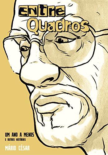 EntreQuadros: Um ano a menos e outras histórias (Portuguese Edition)
