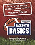 Back to the Basics Football Drill Manual: Volume 1 Offense - Anthony Stone