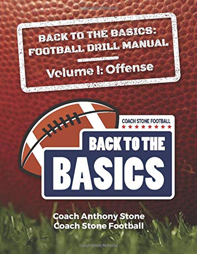 Back to the Basics Football Drill Manual: Volume 1 Offense