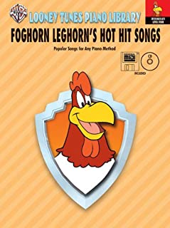 Looney Tunes Piano Library, Level 4: Foghorn Leghorn's Hot Hit Songs