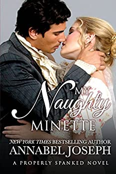 My Naughty Minette - Book #3 of the Properly Spanked