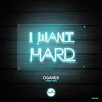 I Want Hard