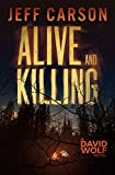 Alive and Killing (David Wolf Mystery Thriller Series)