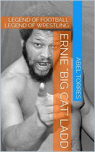 Ernie Big Cat Ladd: LEGEND OF FOOTBALL LEGEND OF WRESTLING (English Edition)