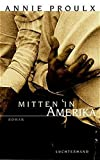 Annie Proulx: Mitten in Amerika