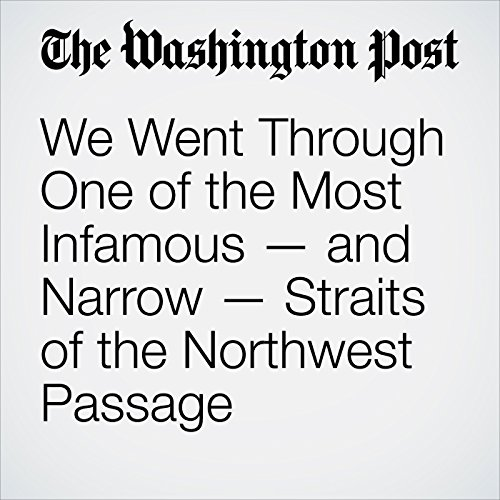 We Went Through One of the Most Infamous — and Narrow — Straits of the Northwest Passage copertina