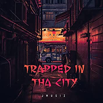 Trapped in Tha City's