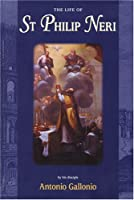 The Life of St. Philip Neri