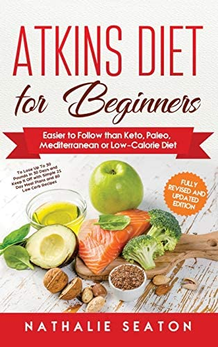 Atkins Diet for Beginners Easier to Follow than Keto Paleo Mediterranean or Low Calorie Diet product image