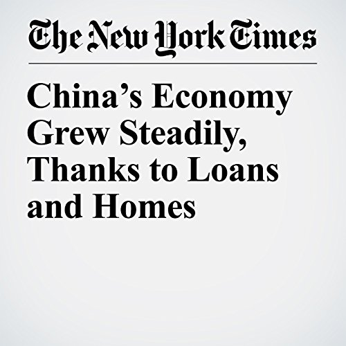 China's Economy Grew Steadily, Thanks to Loans and Homes copertina