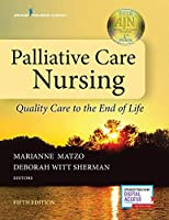 Palliative Care Nursing: Quality Care to the End of Life (Springer Publishing Company)