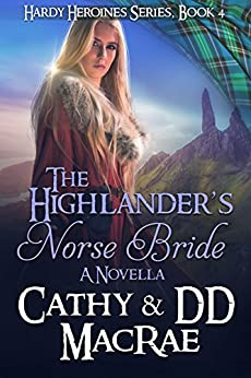 The Highlander's Norse Bride: A Novella: A Scottish Medieval Romantic Adventure (The Hardy Heroines series Book 4) by [Cathy MacRae, DD MacRae]