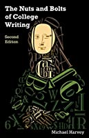 The Nuts & Bolts of College Writing (Hackett Student Handbooks)