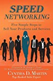 Speed Networking: Five Simple Steps to Sell Your Products and Services...