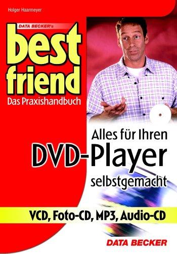 Best Friend. Alles für Ihren DVD-Player. Das Praxishandbuch.