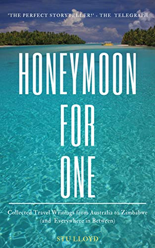 Honeymoon for One: Collected travel writings from Australia to Zimbabwe (and everywhere in between). (English Edition)
