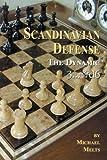 Scandinavian Defense: The Dynamic 3... Qd6-Melts, Michael