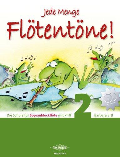 Barbara Ertl: Jede Menge Flötentöne Band 2 inkl. 2 CDs - Schule für Sopranblockflöte [Musiknoten]