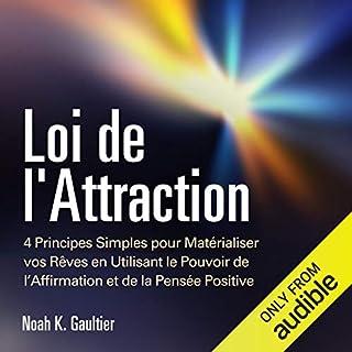 Couverture de Loi de l'Attraction: 4 Principes Simples pour Matérialiser vos Rêves en Utilisant le Pouvoir de l'Affirmation et de la Pensée Positive