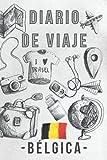 Diario De Viaje – Bélgica: Con Plantillas Para Rellenar Y Llevar Un Seguimiento Completo De Tu Viaje Por Bélgica - 120 Páginas