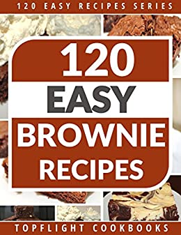 BROWNIES: 120 Paleo, Low Carb, Gluten-Free, Vegetarian And Finger Licking Brownie Recipes (120 Easy Recipes Series Book 1) by [Topflight Cookbooks]