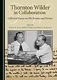 Thornton Wilder in Collaboration