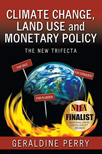 Book: Climate Change, Land Use and Monetary Policy - The New Trifecta by Geraldine Perry
