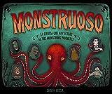 Monstruoso: La ciencia que hay detrás de tus monstruos favoritos