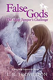 False Gods: The Show Jumper's Challenge (Maryland Equestrian Series Book 1)
