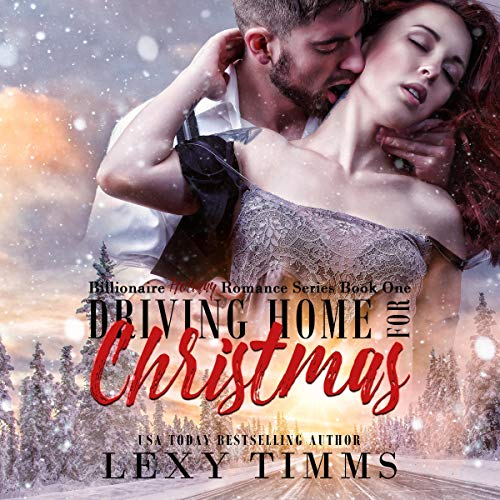 Driving Home for Christmas: Steamy Billionaire Romance cover art