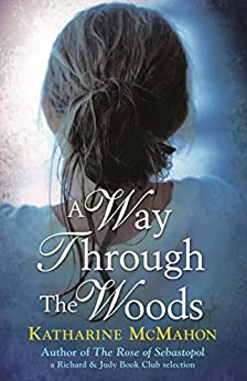 A Way Through The Woods by [Katharine McMahon]