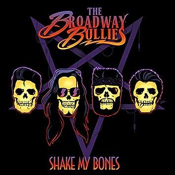 Shake My Bones