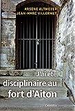 J'ai été disciplinaire au fort d'Aiton: 1 (Archives vivantes)