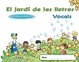 El jardí de les lletres. Lectoescriptura. Vocals 4 anys. Educaciò Infantil (Educación Infantil Algaida. Lectoescritura) - 9788498776409