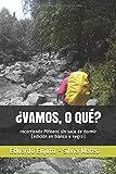 ¿VAMOS, O QUÉ?: recorriendo Pirineos sin saco de dormir (edición en blanco y negro)...