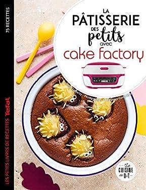 La pâtisserie des petits avec cake factory (Les petits Moulinex/Seb)